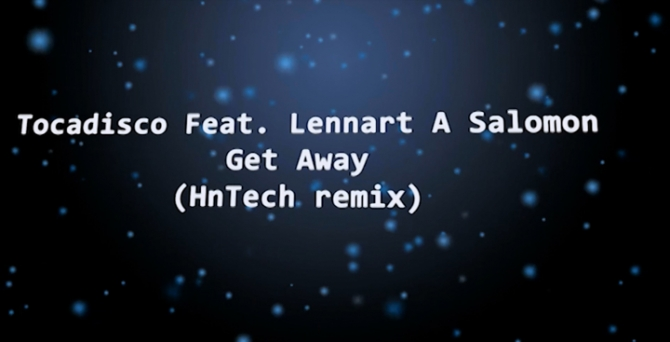 Tocadisco Feat. Lennart A Salomon - Get Away (HnTech remix)